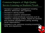 common impacts of high quality service learning on students youth