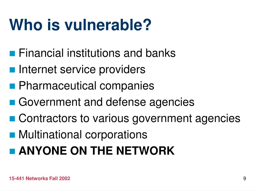 Who is vulnerable?