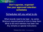 don t agonize organize use your approved retention schedules
