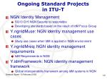 ongoing standard projects in itu t