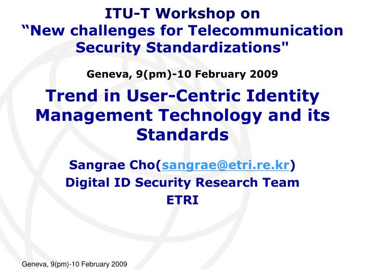 trend in user centric identity management technology and its standards n.