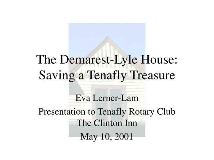 the demarest lyle house saving a tenafly treasure n.