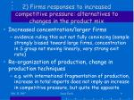 2 firms responses to increased competitive pressure alternatives to changes in the product mix