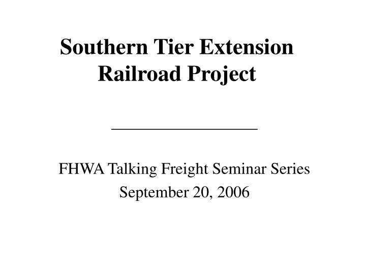 southern tier extension railroad project n.