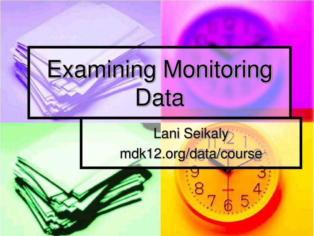 examining monitoring data l.