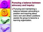 pursuing a balance between advocacy and inquiry