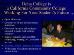 delta college is a california community college working for your student s future