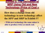 exhibit 5 the derivation of mrp using old and new technology price of coal 2