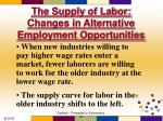 the supply of labor changes in alternative employment opportunities