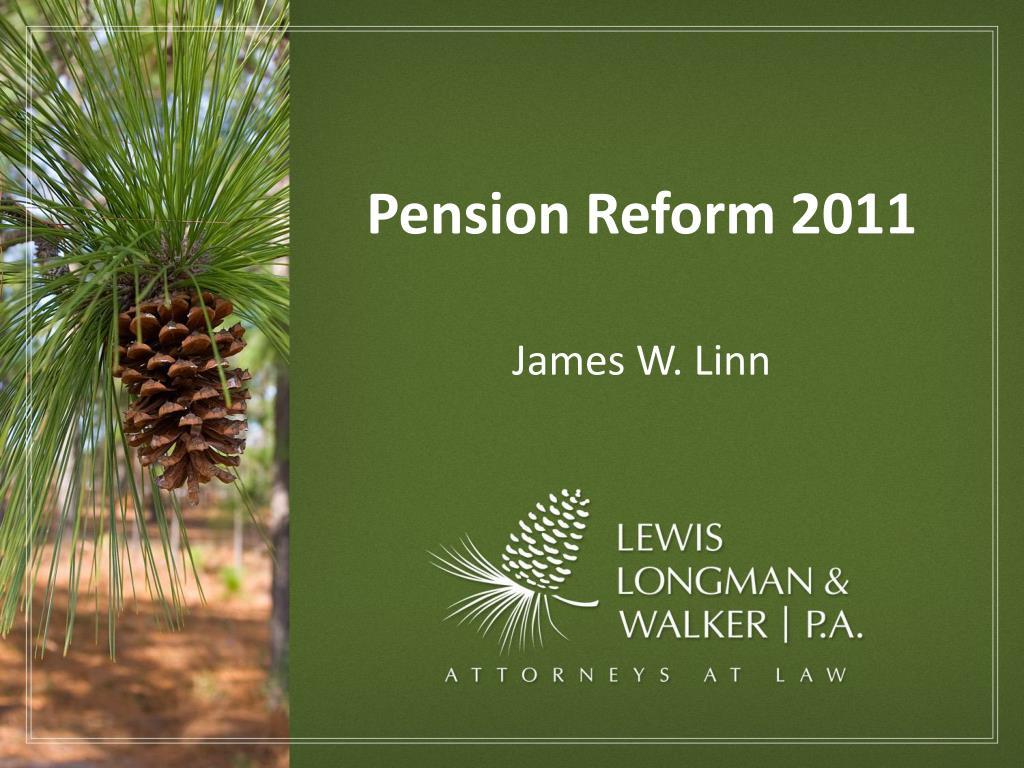pension reform 2011 james w linn l.