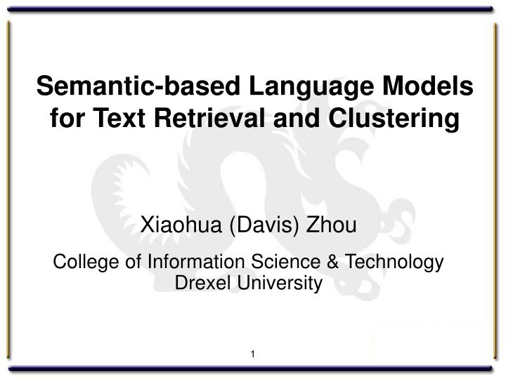 semantic based language models for text retrieval and clustering n.