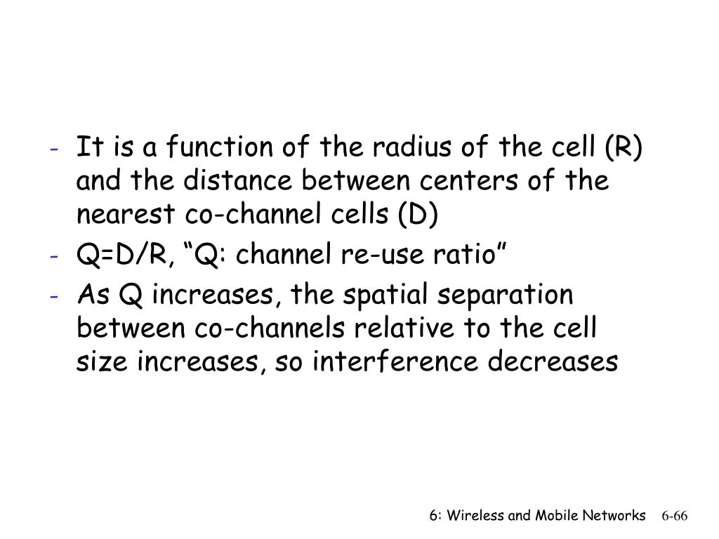 It is a function of the radius of the cell (R) and the distance between centers of the nearest co-channel cells (D)
