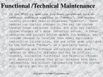 functional technical maintenance