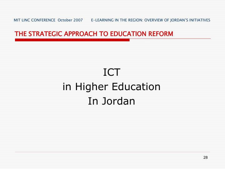 MIT LINC CONFERENCE  October 2007       E-LEARNING IN THE REGION: OVERVIEW OF JORDAN'S INITIATIVES