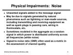 physical impairments noise
