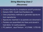 string matching uses 2 reconnex