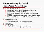 lloyds group in steel value added product range