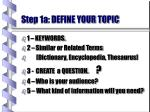 step 1a define your topic