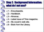 step 2 background information what do i not use