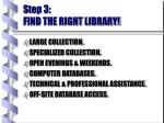 step 3 find the right library