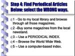 step 4 find periodical articles below select the wrong ways