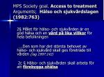 mps society goal access to treatment arguments h lso och sjukv rdslagen 1982 763