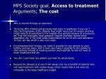 mps society goal access to treatment arguments the cost