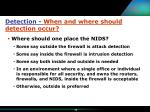 detection when and where should detection occur29
