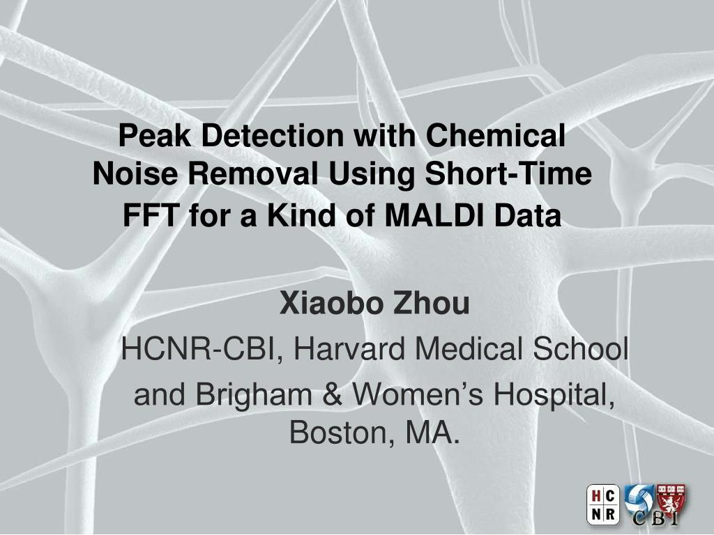peak detection with chemical noise removal using short time fft for a kind of maldi data l.