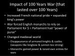 impact of 100 years war that lasted over 100 years