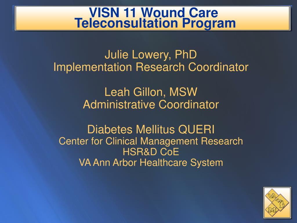 visn 11 wound care teleconsultation program l.