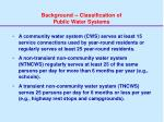 background classification of public water systems1