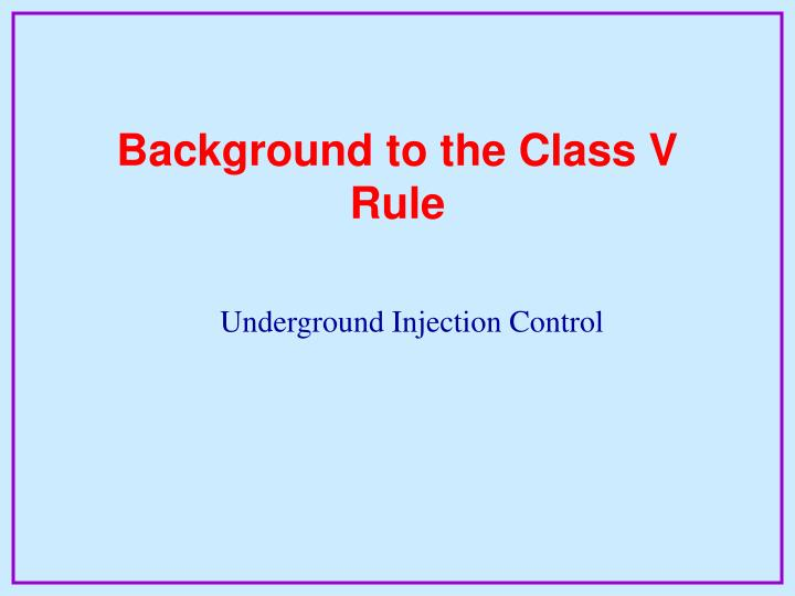 Background to the class v rule