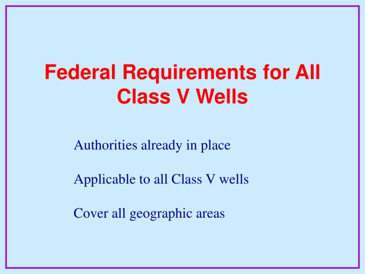 Federal Requirements for All Class V Wells