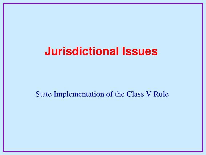 Jurisdictional Issues