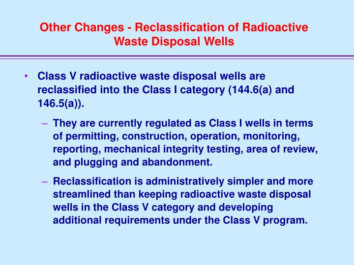 Other Changes - Reclassification of Radioactive Waste Disposal Wells
