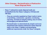 other changes reclassification of radioactive waste disposal wells