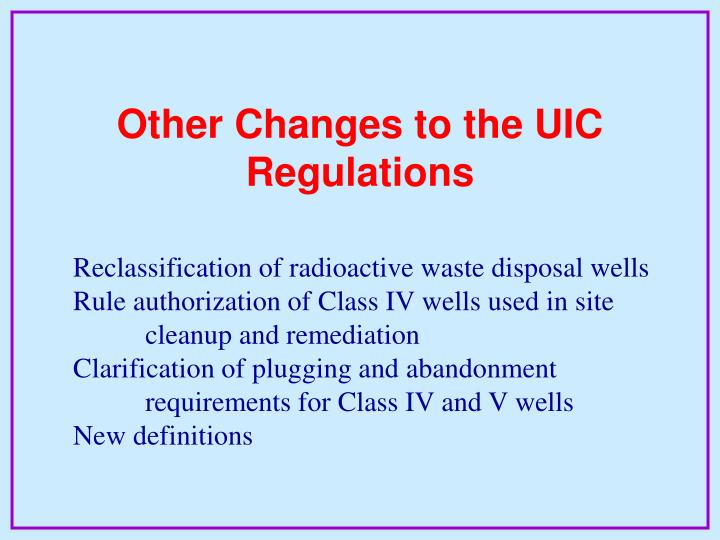 Other Changes to the UIC Regulations