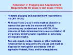 reiteration of plugging and abandonment requirements for class iv and class v wells
