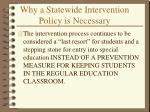 why a statewide intervention policy is necessary1