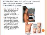 recomendaciones para detecci n temprana del c ncer de mama de la sociedad americana de c ncer