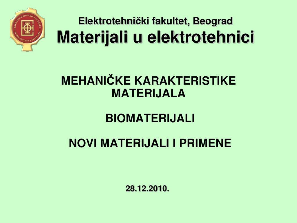 mehani ke karakteris tike materijala biomaterijali novi materijali i primene l.