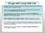 drugs with long half life