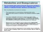 metabolites and bioequivalence