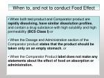 when to and not to conduct food effect