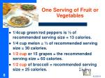 one serving of fruit or vegetables