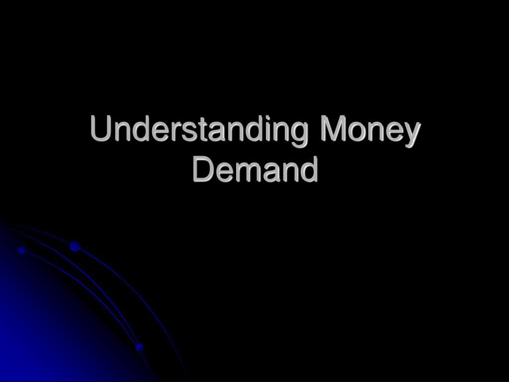 understanding money demand l.