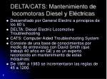 delta cats mantenimiento de locomotoras diesel y el ctricas