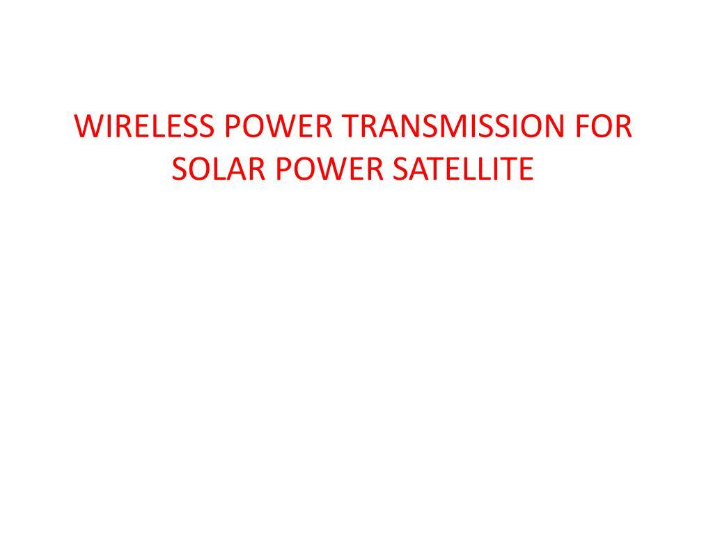 wireless power transmission for solar power satellite l.