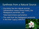 synthesis from a natural source